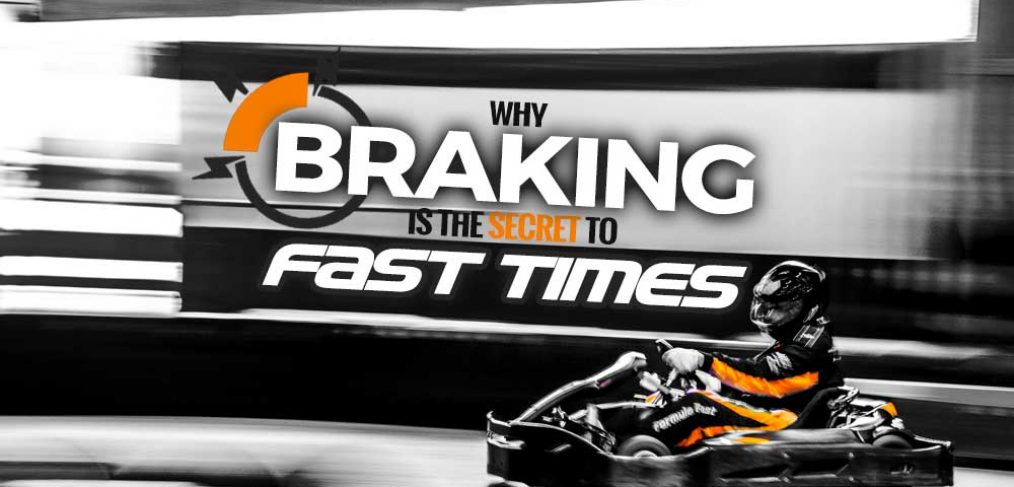 Go Karting Tips | Why Braking is the Secret to Fast Times
